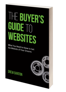 The Buyers Guide to Websites by Drew Barton