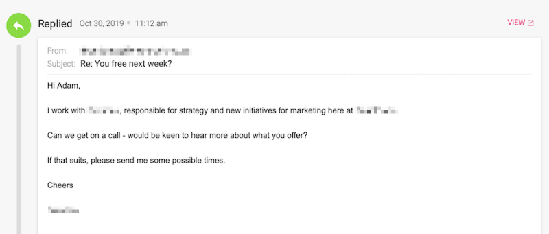 "Positive email reply from a real prospect that says ""Hi Adam, I work with [NAME], responsible for strategy and new initiatives for marketing here at [COMPANY NAME]. Can we get on a call — would be keen to hear more about what you offer?"""